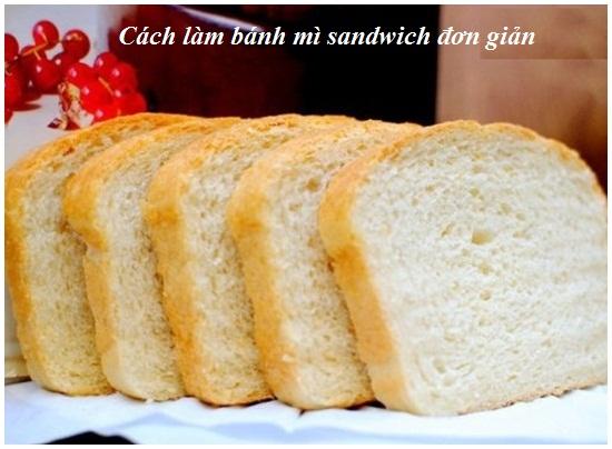 Cách làm bánh mì sandwich ăn sáng cực ngon và đơn giản tại nhà hình 1
