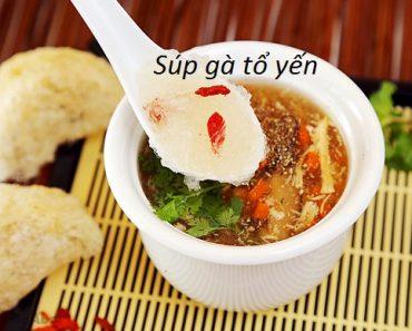 Cách nấu súp gà tổ yến bổ dưỡng hấp dẫn đơn giản nhất tại nhà hình 1