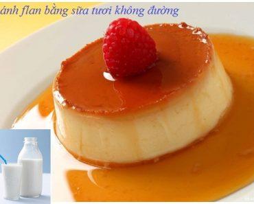 Hướng dẫn cách làm bánh flan bằng sữa tươi không đường siêu dễ hình 1