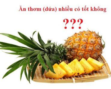 Ăn thơm (dứa) nhiều có tốt không? Lợi và hại khi ăn dứa? hình 1