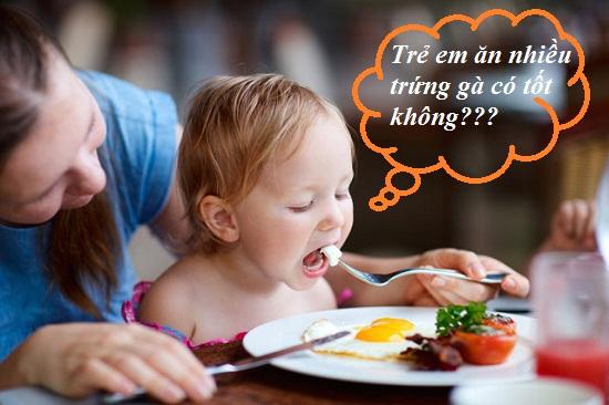 Trẻ em ăn trứng gà nhiều có tốt không? Ăn mấy quả 1 ngày hình 1